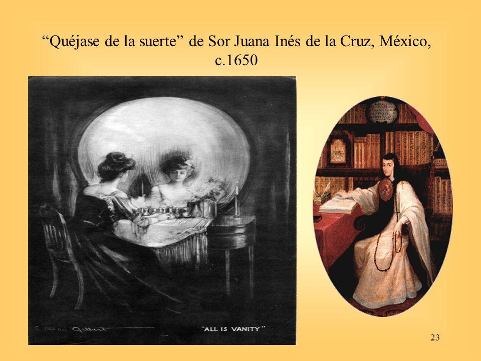 23 Quéjase de la suerte de Sor Juana Inés de la Cruz, México, c.1650