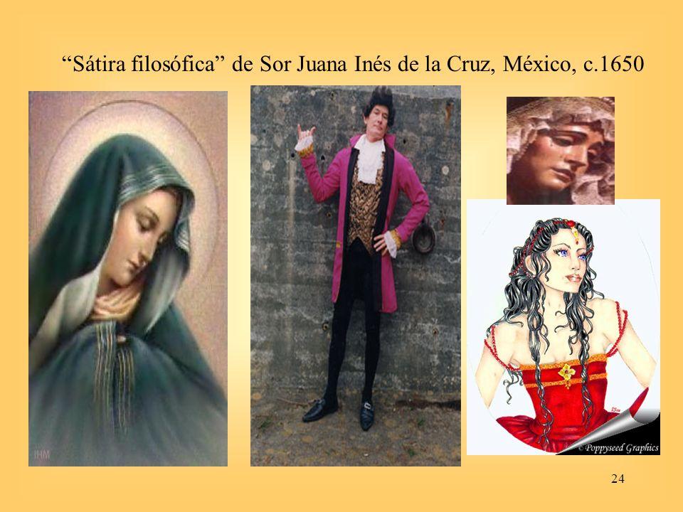 24 Sátira filosófica de Sor Juana Inés de la Cruz, México, c.1650