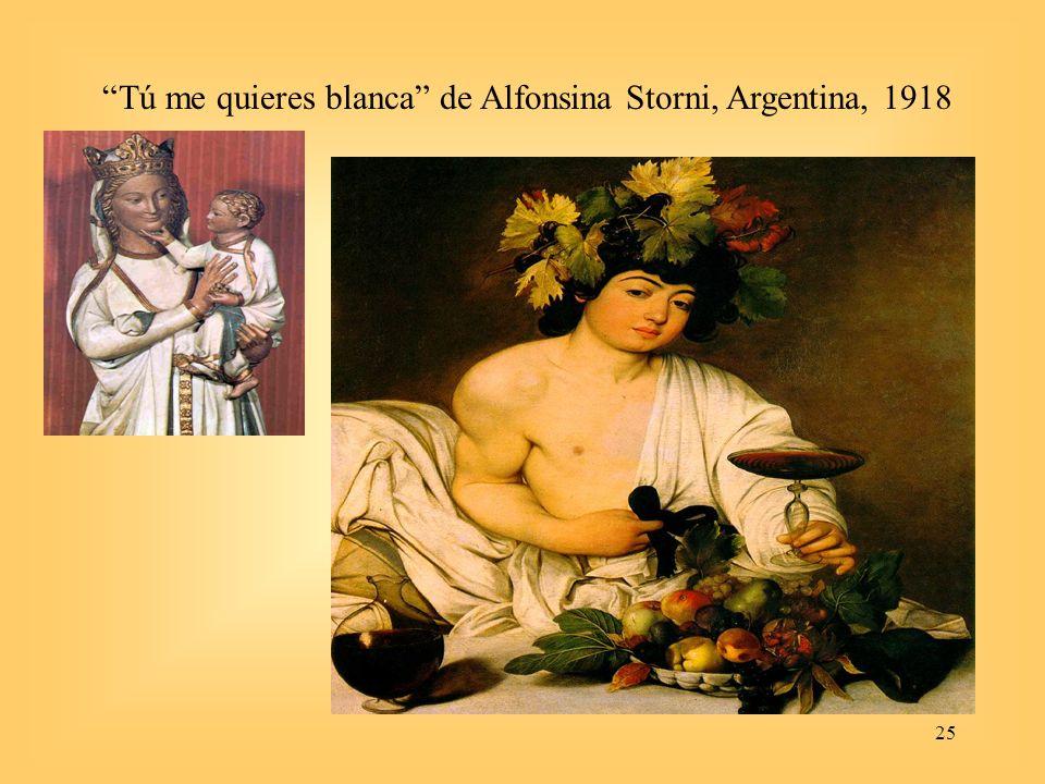 25 Tú me quieres blanca de Alfonsina Storni, Argentina, 1918