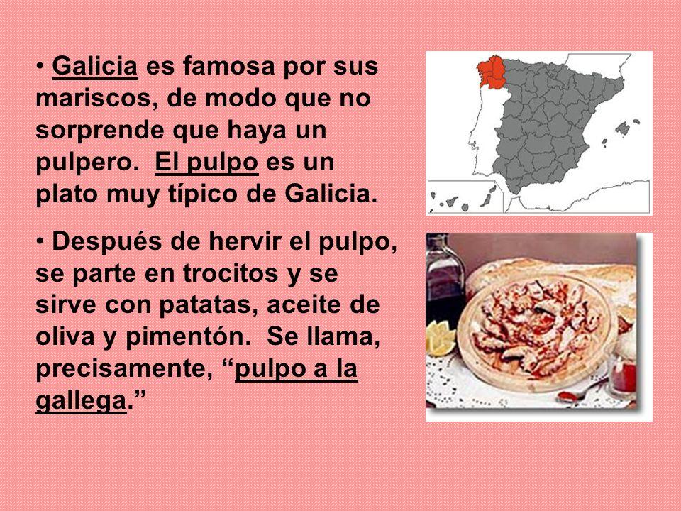 Galicia es famosa por sus mariscos, de modo que no sorprende que haya un pulpero.