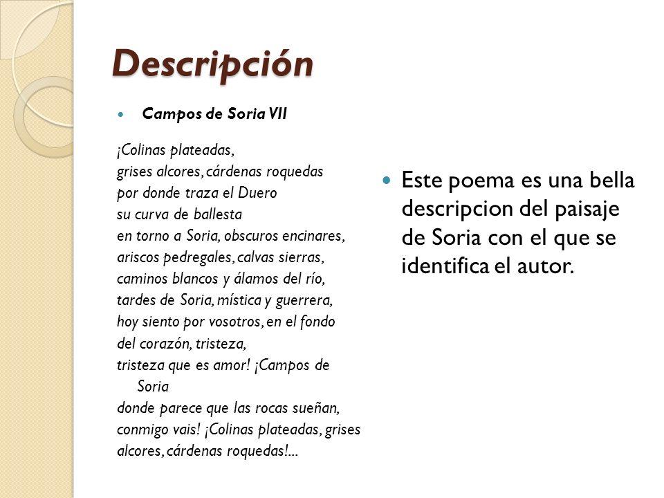 Descripción Campos de Soria VII ¡Colinas plateadas, grises alcores, cárdenas roquedas por donde traza el Duero su curva de ballesta en torno a Soria,