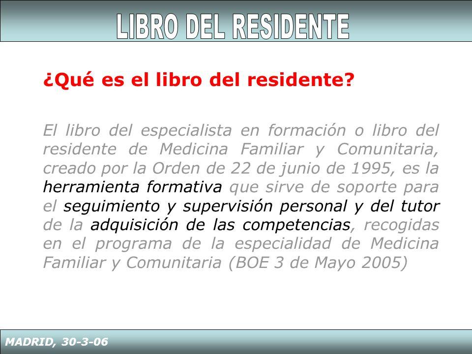 ¿Qué es el libro del residente? El libro del especialista en formación o libro del residente de Medicina Familiar y Comunitaria, creado por la Orden d