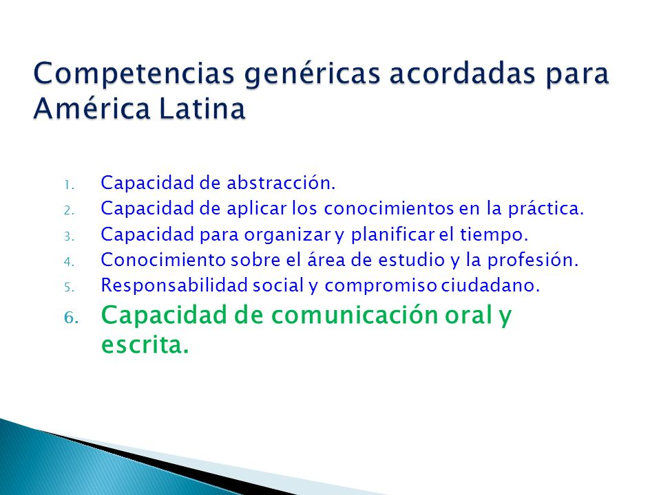 1. Capacidad de abstracción. 2. Capacidad de aplicar los conocimientos en la práctica. 3. Capacidad para organizar y planificar el tiempo. 4. Conocimi