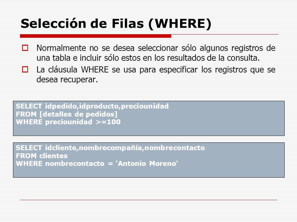 Selección de Filas (WHERE) Normalmente no se desea seleccionar sólo algunos registros de una tabla e incluir sólo estos en los resultados de la consul
