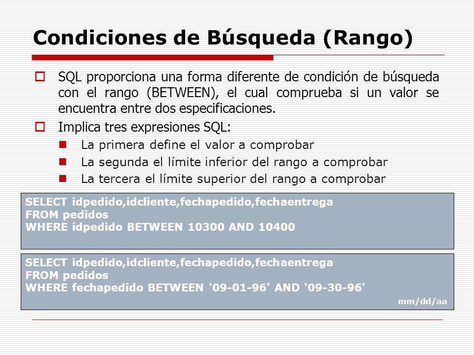 Condiciones de Búsqueda (Rango) SQL proporciona una forma diferente de condición de búsqueda con el rango (BETWEEN), el cual comprueba si un valor se