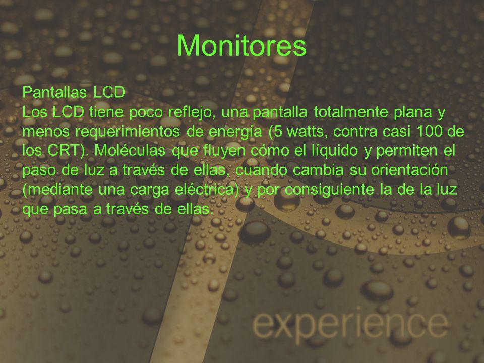 Pantallas LCD Los LCD tiene poco reflejo, una pantalla totalmente plana y menos requerimientos de energía (5 watts, contra casi 100 de los CRT). Moléc
