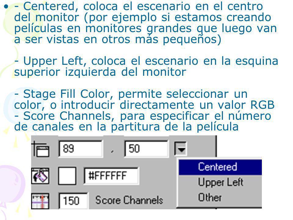 - Centered, coloca el escenario en el centro del monitor (por ejemplo si estamos creando películas en monitores grandes que luego van a ser vistas en