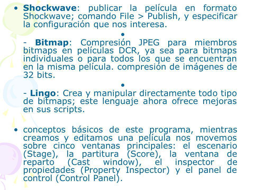 Shockwave: publicar la película en formato Shockwave; comando File > Publish, y especificar la configuración que nos interesa. - Bitmap: Compresión JP
