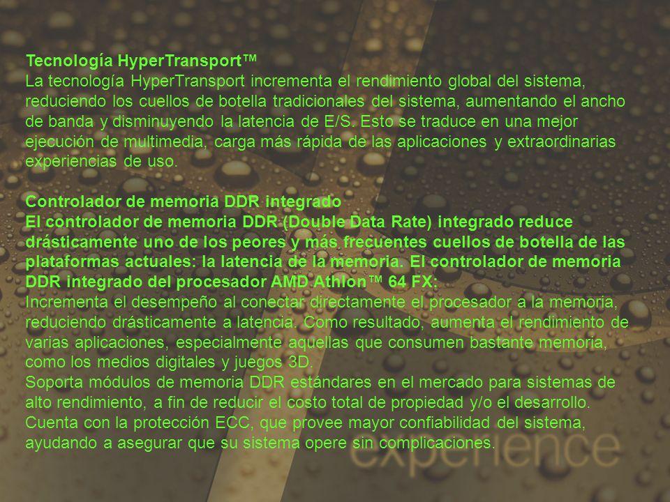 Tecnología HyperTransport La tecnología HyperTransport incrementa el rendimiento global del sistema, reduciendo los cuellos de botella tradicionales d
