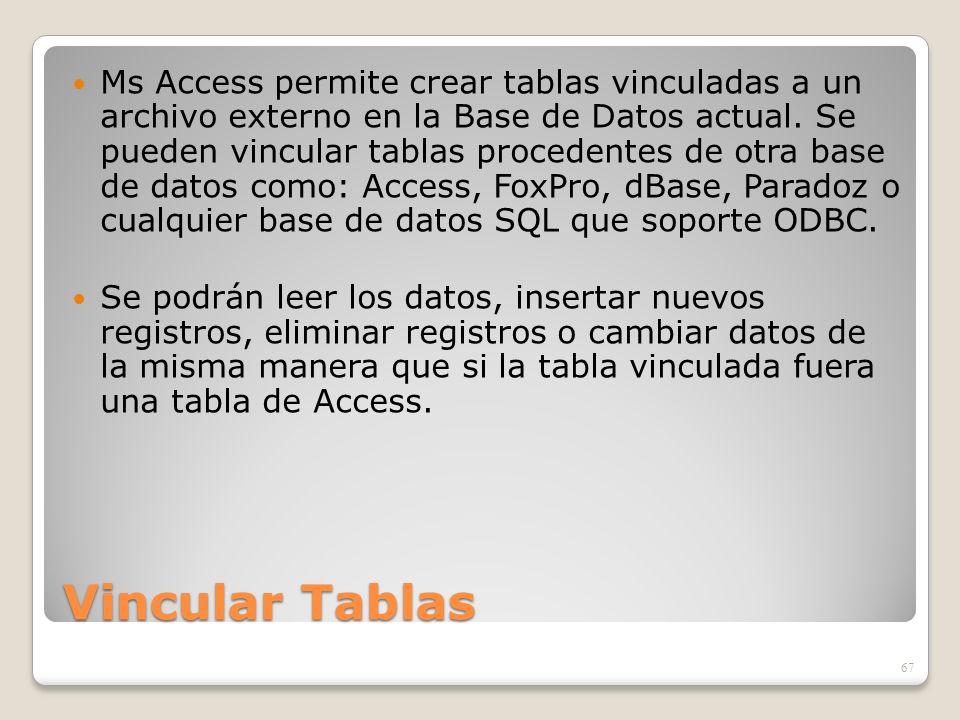Vincular Tablas Ms Access permite crear tablas vinculadas a un archivo externo en la Base de Datos actual. Se pueden vincular tablas procedentes de ot