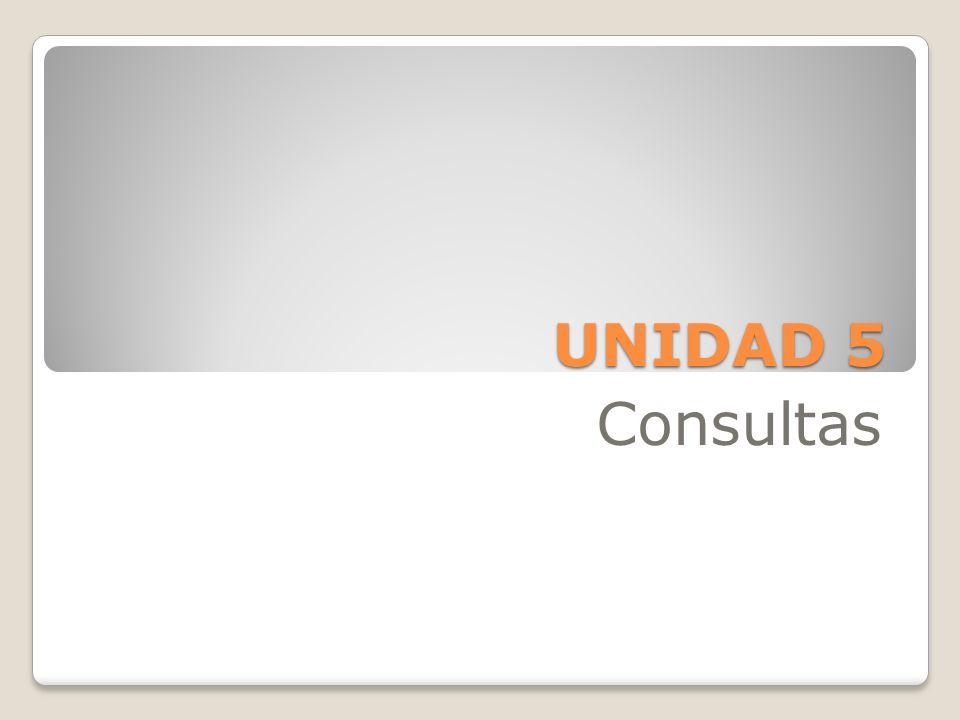 UNIDAD 5 Consultas