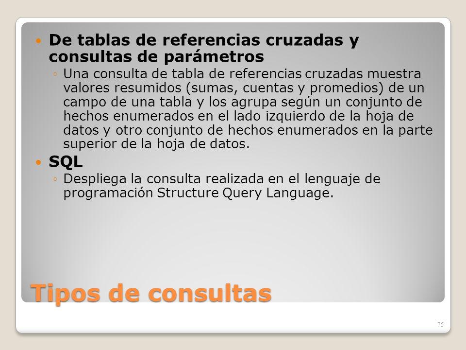 Tipos de consultas De tablas de referencias cruzadas y consultas de parámetros Una consulta de tabla de referencias cruzadas muestra valores resumidos