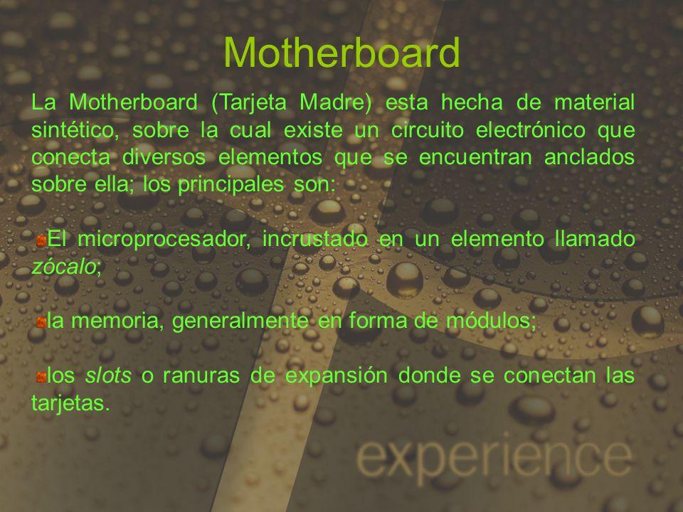 Motherboard La Motherboard (Tarjeta Madre) esta hecha de material sintético, sobre la cual existe un circuito electrónico que conecta diversos element