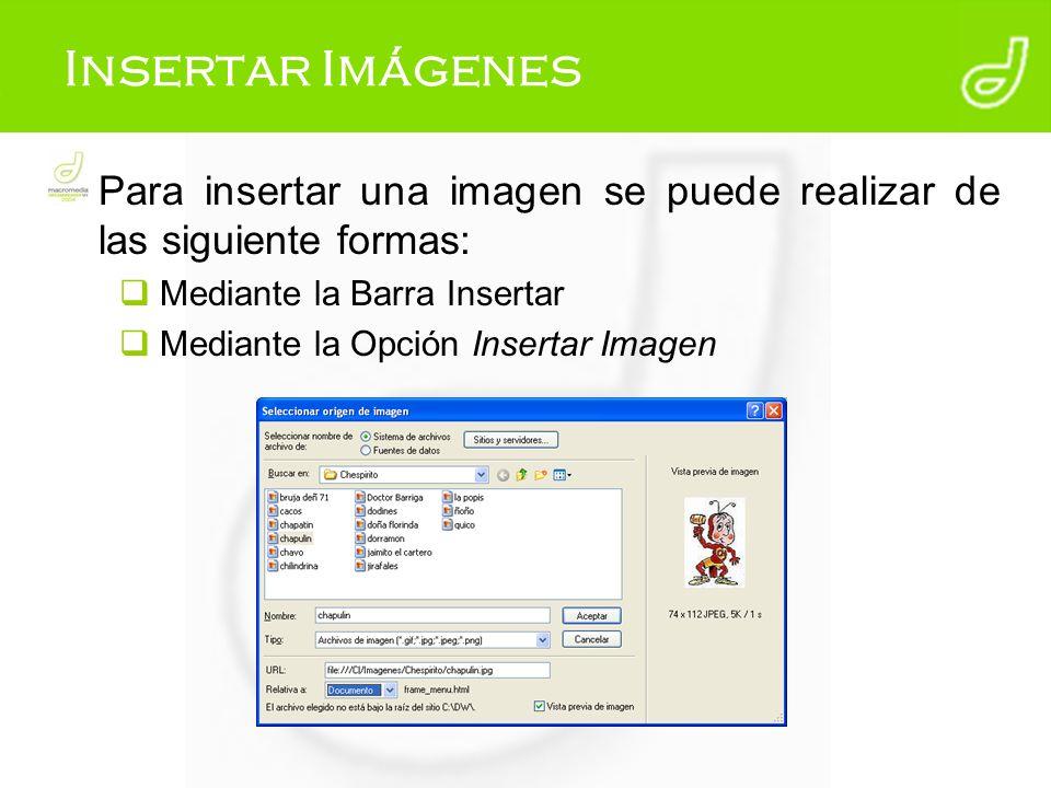 Insertar Imágenes Para insertar una imagen se puede realizar de las siguiente formas: Mediante la Barra Insertar Mediante la Opción Insertar Imagen