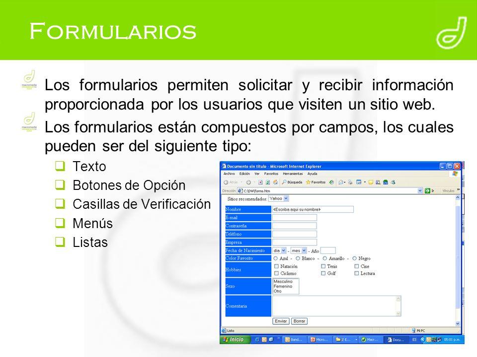Formularios Los formularios permiten solicitar y recibir información proporcionada por los usuarios que visiten un sitio web. Los formularios están co
