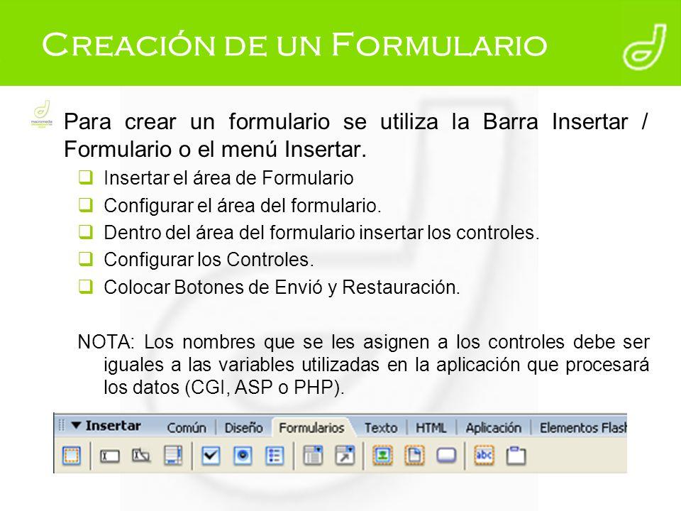 Creación de un Formulario Para crear un formulario se utiliza la Barra Insertar / Formulario o el menú Insertar. Insertar el área de Formulario Config