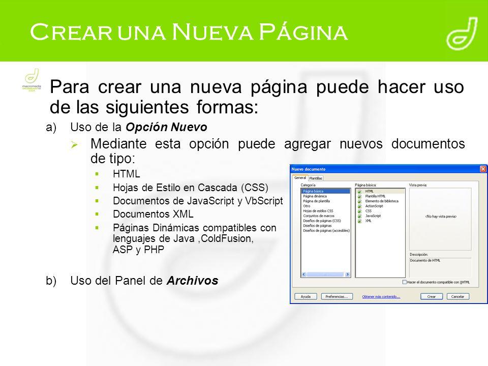 Crear una Nueva Página Para crear una nueva página puede hacer uso de las siguientes formas: a)Uso de la Opción Nuevo Mediante esta opción puede agreg