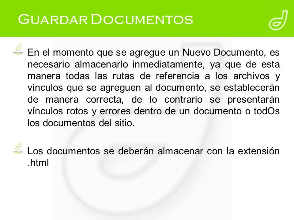 Guardar Documentos En el momento que se agregue un Nuevo Documento, es necesario almacenarlo inmediatamente, ya que de esta manera todas las rutas de
