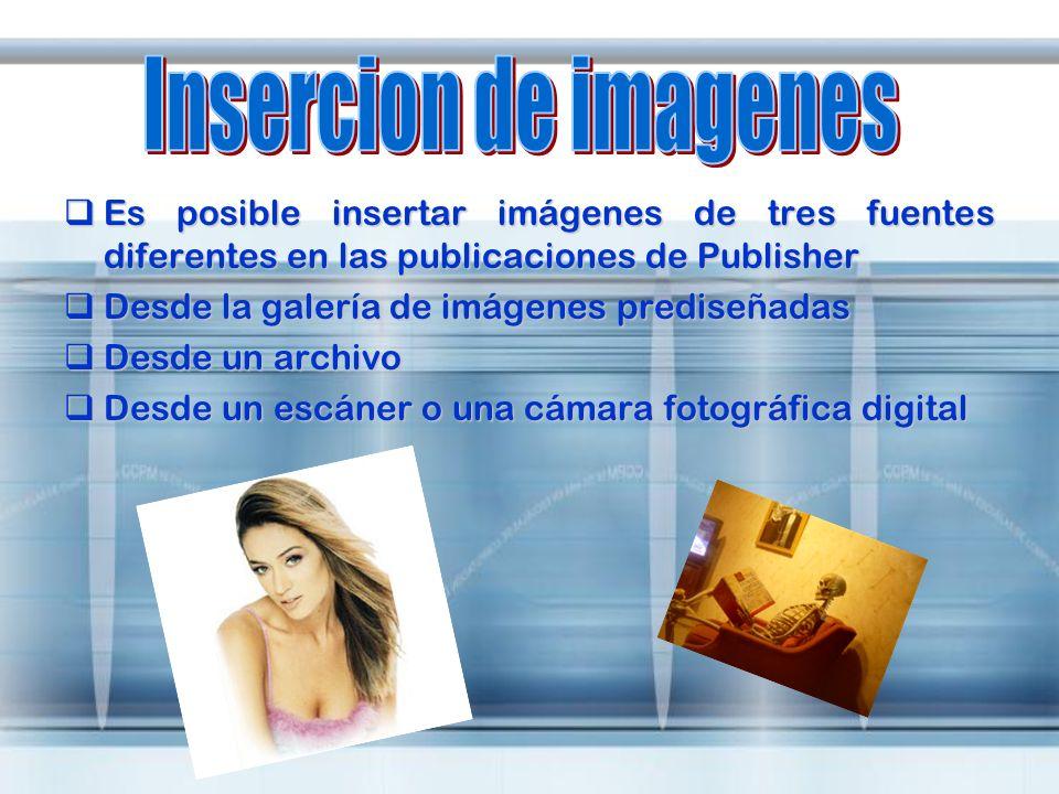 Es posible insertar imágenes de tres fuentes diferentes en las publicaciones de Publisher Es posible insertar imágenes de tres fuentes diferentes en l