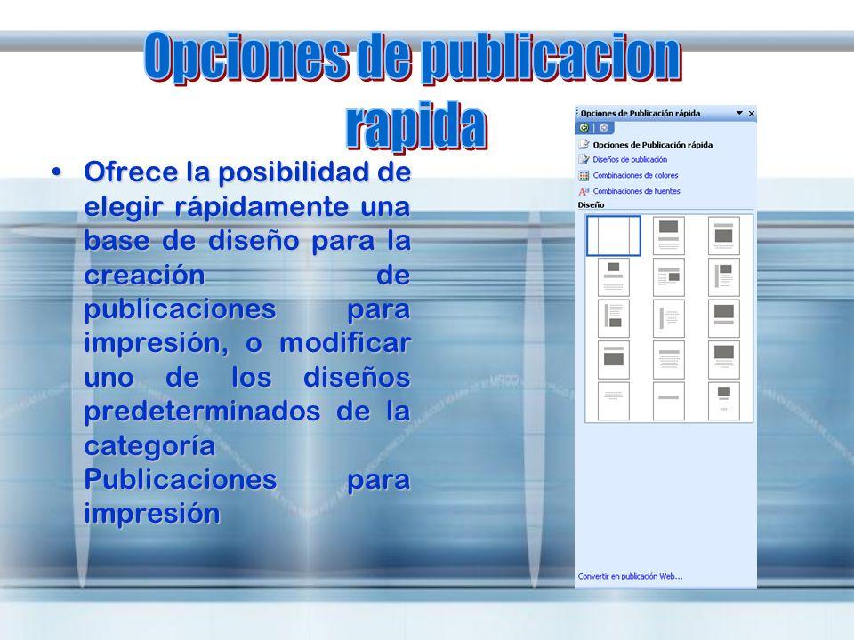 Ofrece la posibilidad de elegir rápidamente una base de diseño para la creación de publicaciones para impresión, o modificar uno de los diseños predet