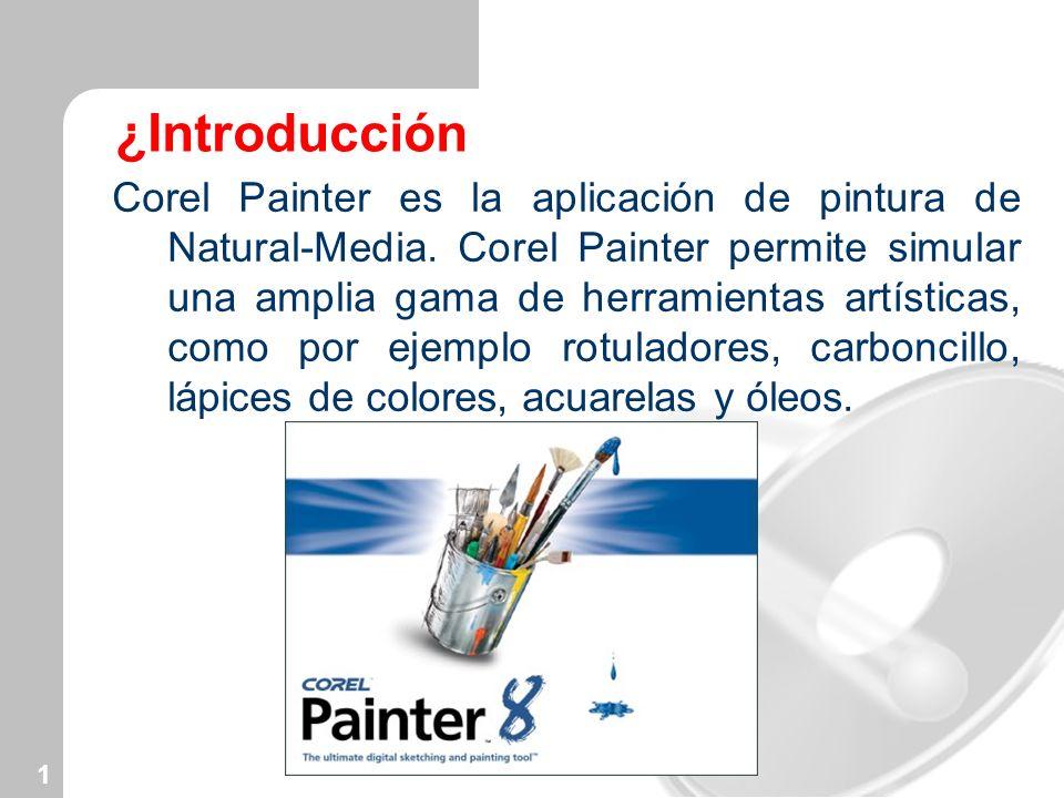 1 ¿Introducción Corel Painter es la aplicación de pintura de Natural-Media. Corel Painter permite simular una amplia gama de herramientas artísticas,