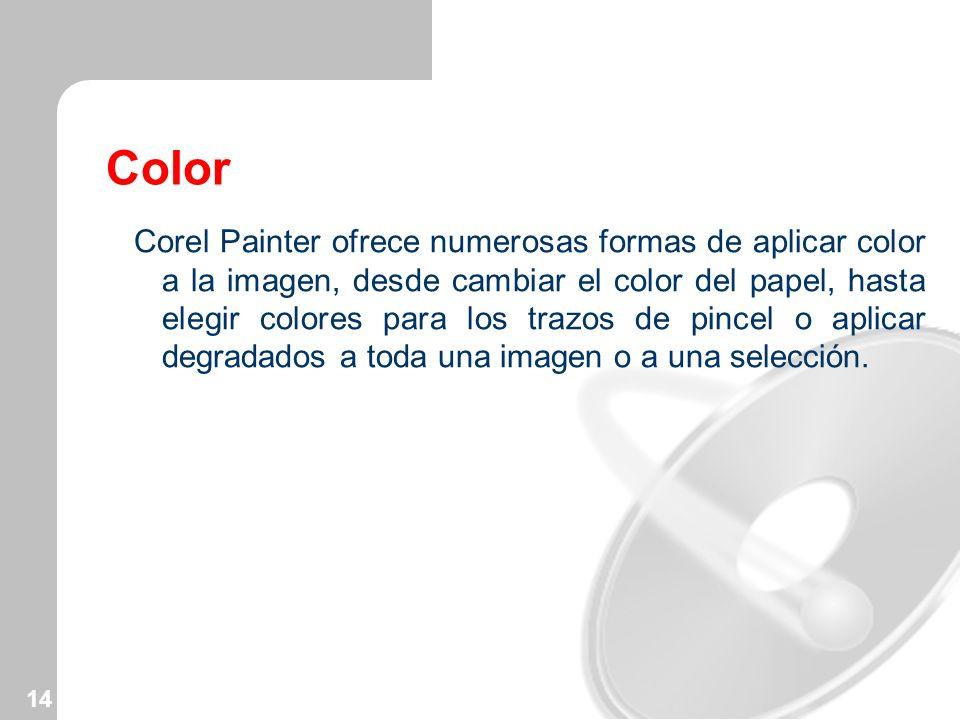 14 Color Corel Painter ofrece numerosas formas de aplicar color a la imagen, desde cambiar el color del papel, hasta elegir colores para los trazos de