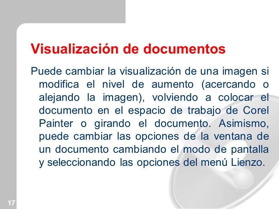 17 Visualización de documentos Puede cambiar la visualización de una imagen si modifica el nivel de aumento (acercando o alejando la imagen), volviend