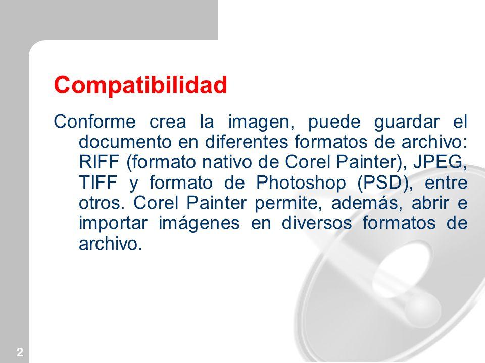 2 Compatibilidad Conforme crea la imagen, puede guardar el documento en diferentes formatos de archivo: RIFF (formato nativo de Corel Painter), JPEG,