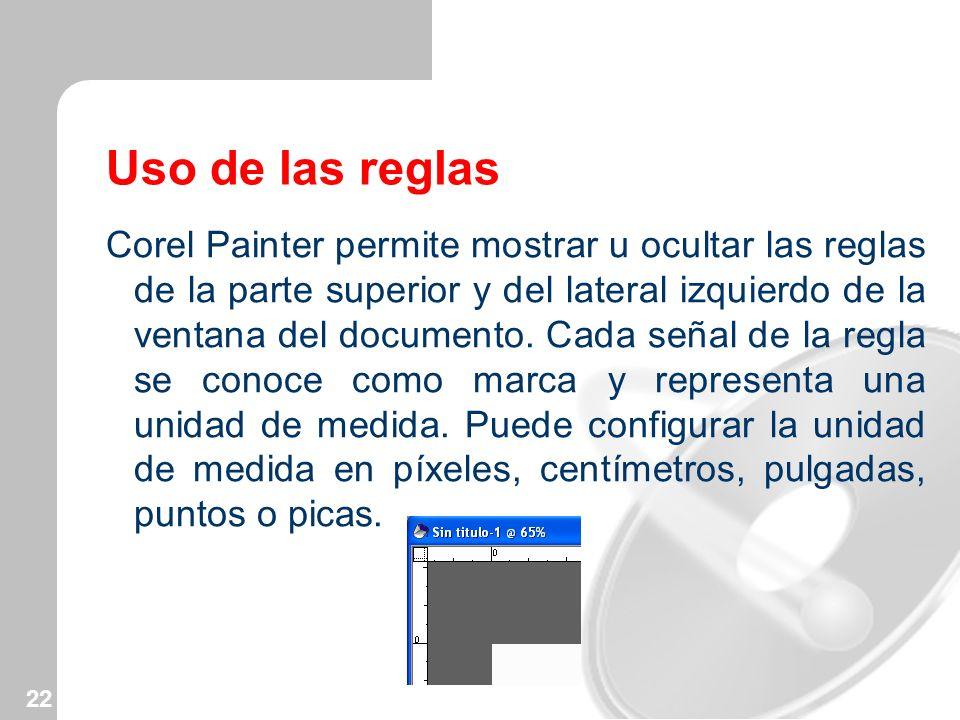 22 Uso de las reglas Corel Painter permite mostrar u ocultar las reglas de la parte superior y del lateral izquierdo de la ventana del documento. Cada