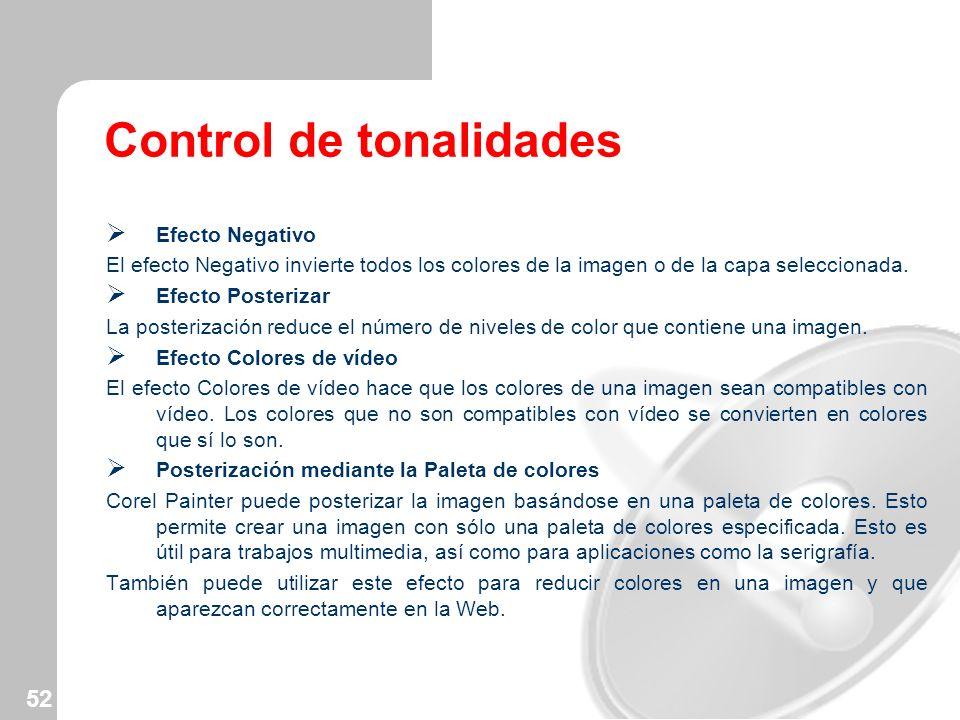 52 Efecto Negativo El efecto Negativo invierte todos los colores de la imagen o de la capa seleccionada. Efecto Posterizar La posterización reduce el