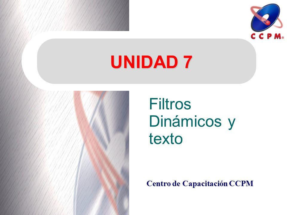 Centro de Capacitación CCPM UNIDAD 7 Filtros Dinámicos y texto