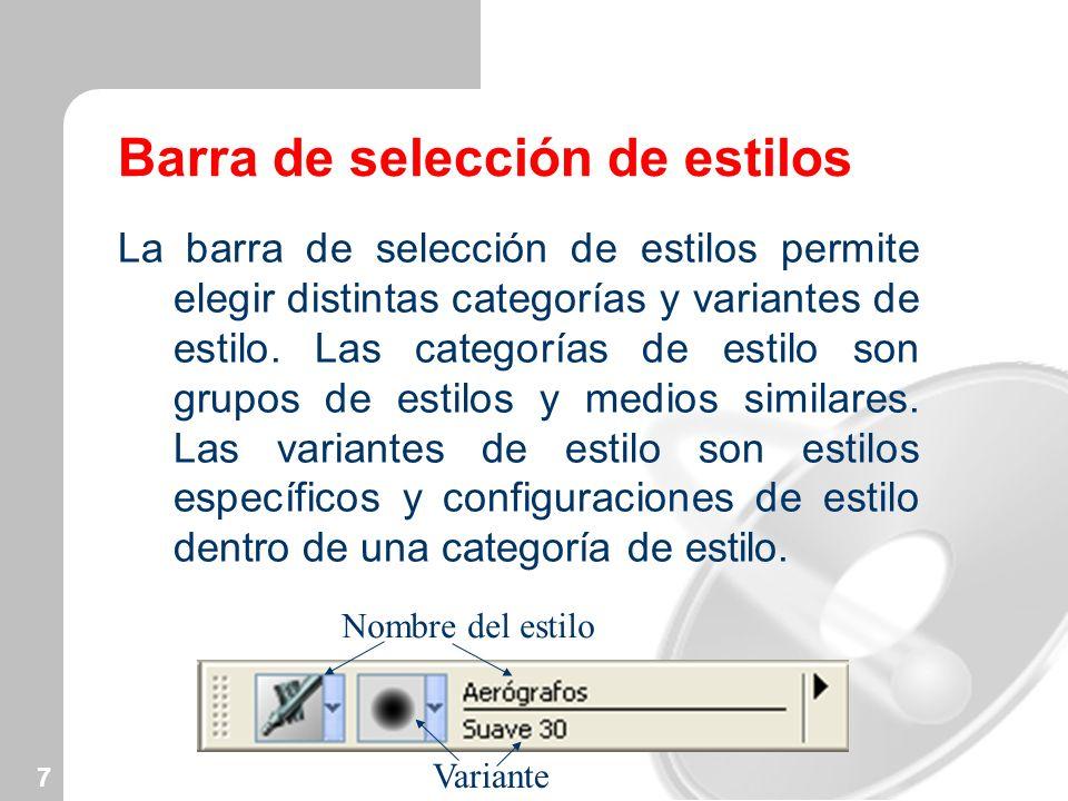 7 Barra de selección de estilos La barra de selección de estilos permite elegir distintas categorías y variantes de estilo. Las categorías de estilo s