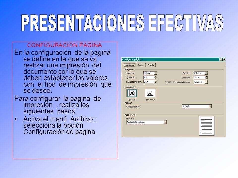 CONFIGURACION PAGINA En la configuración de la pagina se define en la que se va realizar una impresión del documento por lo que se deben establecer lo