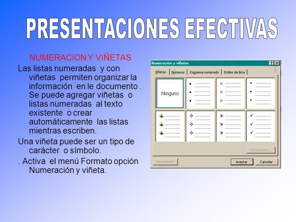 NUMERACION Y VIÑETAS Las listas numeradas y con viñetas permiten organizar la información en le documento. Se puede agregar viñetas o listas numeradas