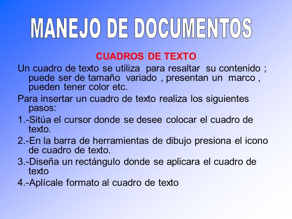 CUADROS DE TEXTO Un cuadro de texto se utiliza para resaltar su contenido ; puede ser de tamaño variado, presentan un marco, pueden tener color etc. P