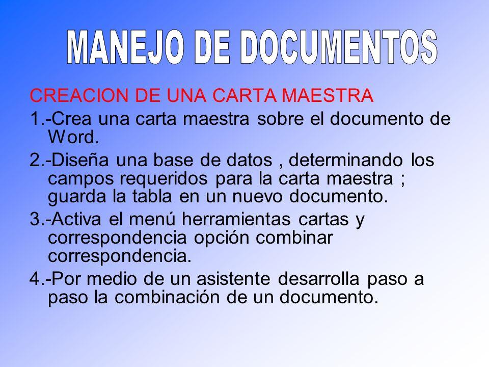 CREACION DE UNA CARTA MAESTRA 1.-Crea una carta maestra sobre el documento de Word. 2.-Diseña una base de datos, determinando los campos requeridos pa