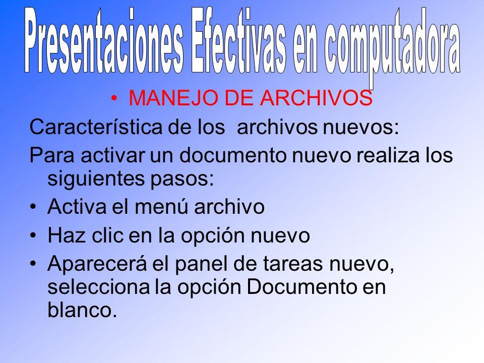 MANEJO DE ARCHIVOS Característica de los archivos nuevos: Para activar un documento nuevo realiza los siguientes pasos: Activa el menú archivo Haz cli
