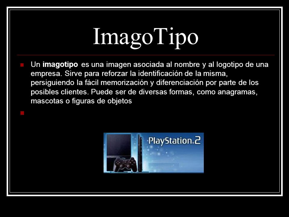 ImagoTipo Un imagotipo es una imagen asociada al nombre y al logotipo de una empresa.