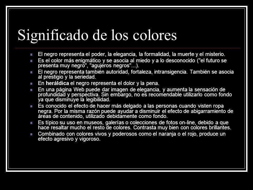 Significado de los colores El negro representa el poder, la elegancia, la formalidad, la muerte y el misterio.