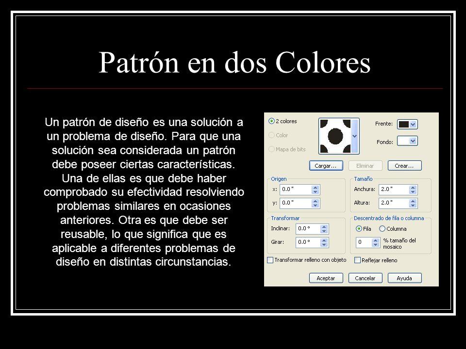 Patrón en dos Colores Un patrón de diseño es una solución a un problema de diseño.