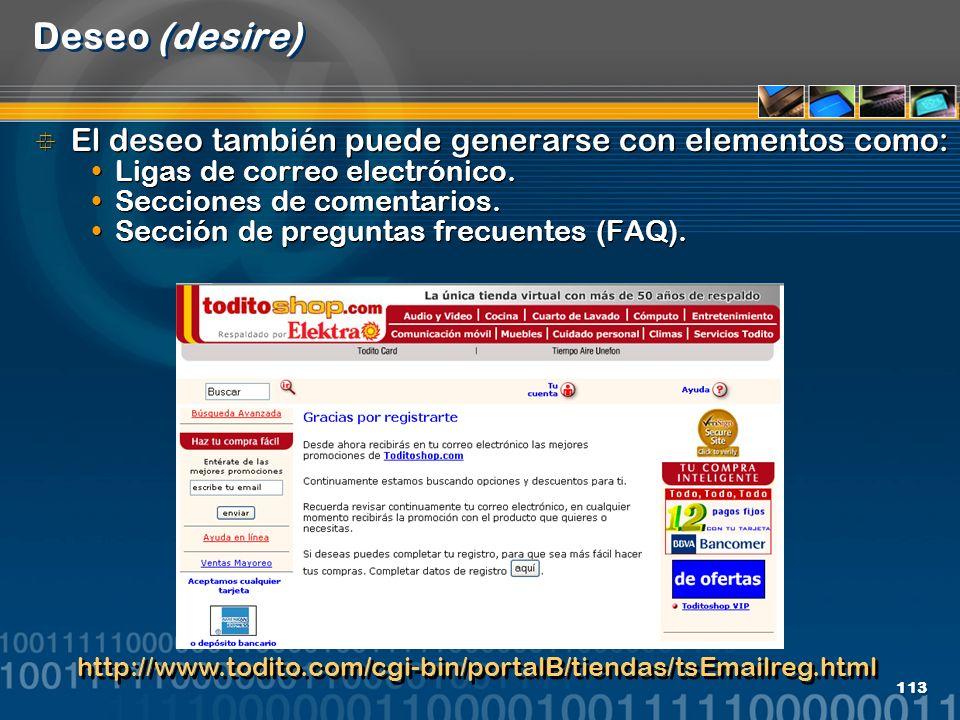 113 Deseo (desire) El deseo también puede generarse con elementos como: Ligas de correo electrónico. Secciones de comentarios. Sección de preguntas fr