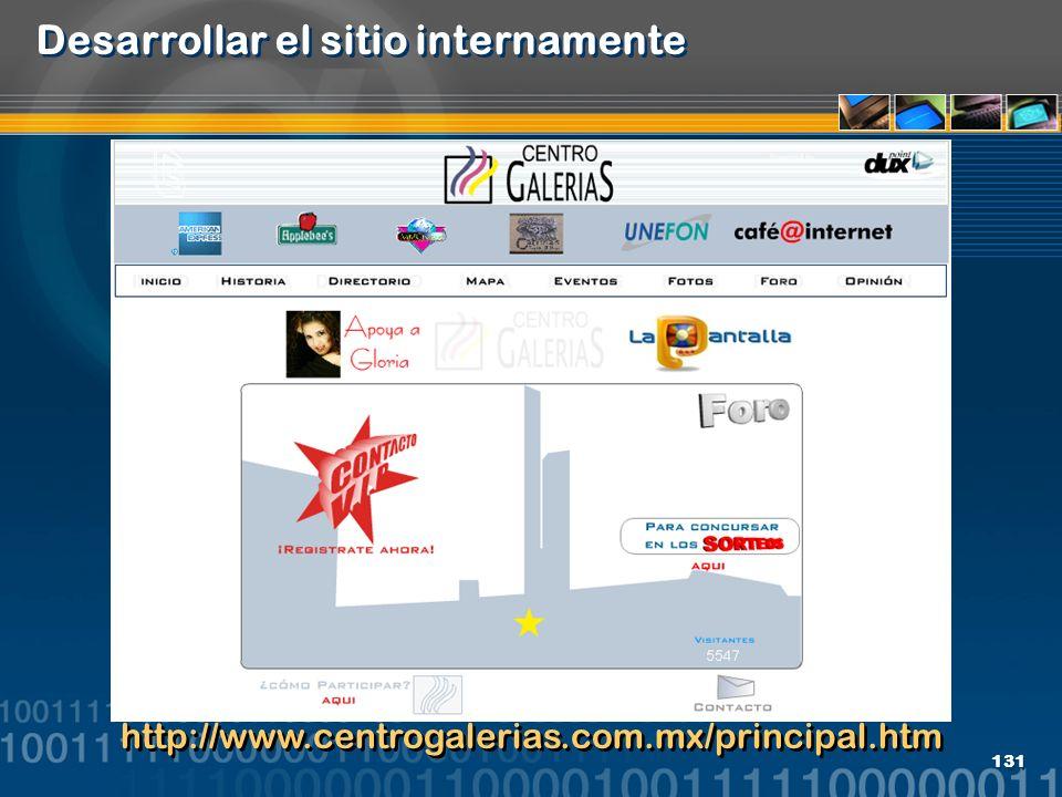 131 Desarrollar el sitio internamente http://www.centrogalerias.com.mx/principal.htm