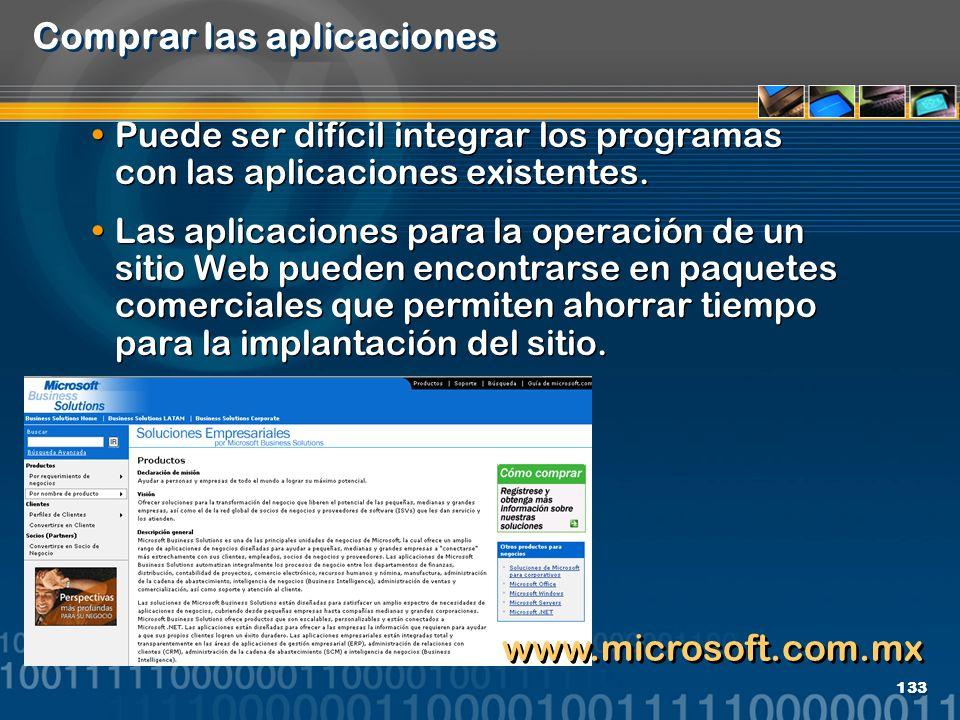 133 Comprar las aplicaciones Puede ser difícil integrar los programas con las aplicaciones existentes. Las aplicaciones para la operación de un sitio