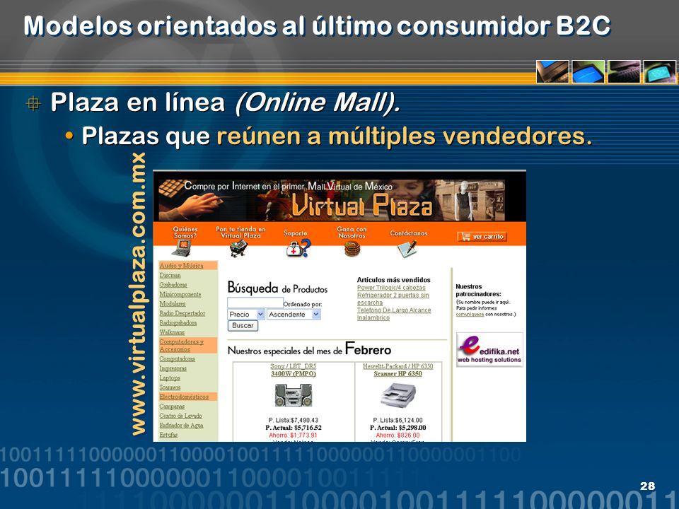 28 Modelos orientados al último consumidor B2C Plaza en línea (Online Mall). Plazas que reúnen a múltiples vendedores. Plaza en línea (Online Mall). P