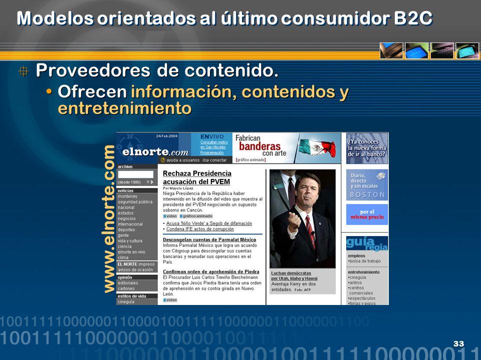 33 Modelos orientados al último consumidor B2C Proveedores de contenido. Ofrecen información, contenidos y entretenimiento Proveedores de contenido. O