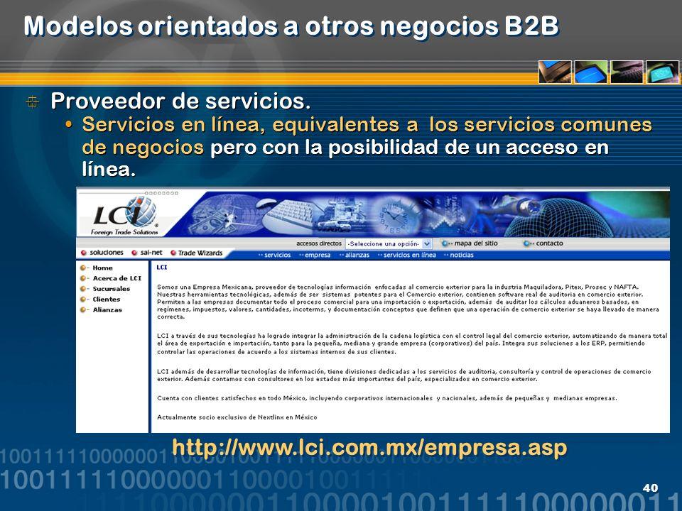 40 Modelos orientados a otros negocios B2B Proveedor de servicios. Servicios en línea, equivalentes a los servicios comunes de negocios pero con la po
