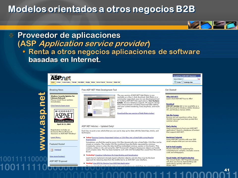 41 Modelos orientados a otros negocios B2B Proveedor de aplicaciones (ASP Application service provider) Renta a otros negocios aplicaciones de softwar