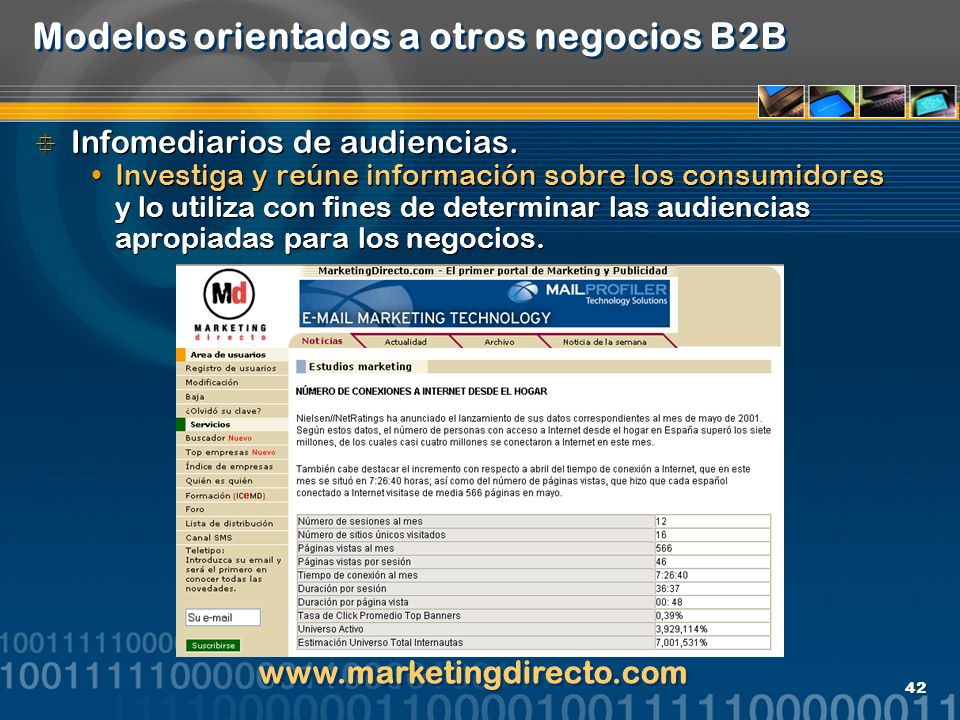 42 Modelos orientados a otros negocios B2B Infomediarios de audiencias. Investiga y reúne información sobre los consumidores y lo utiliza con fines de