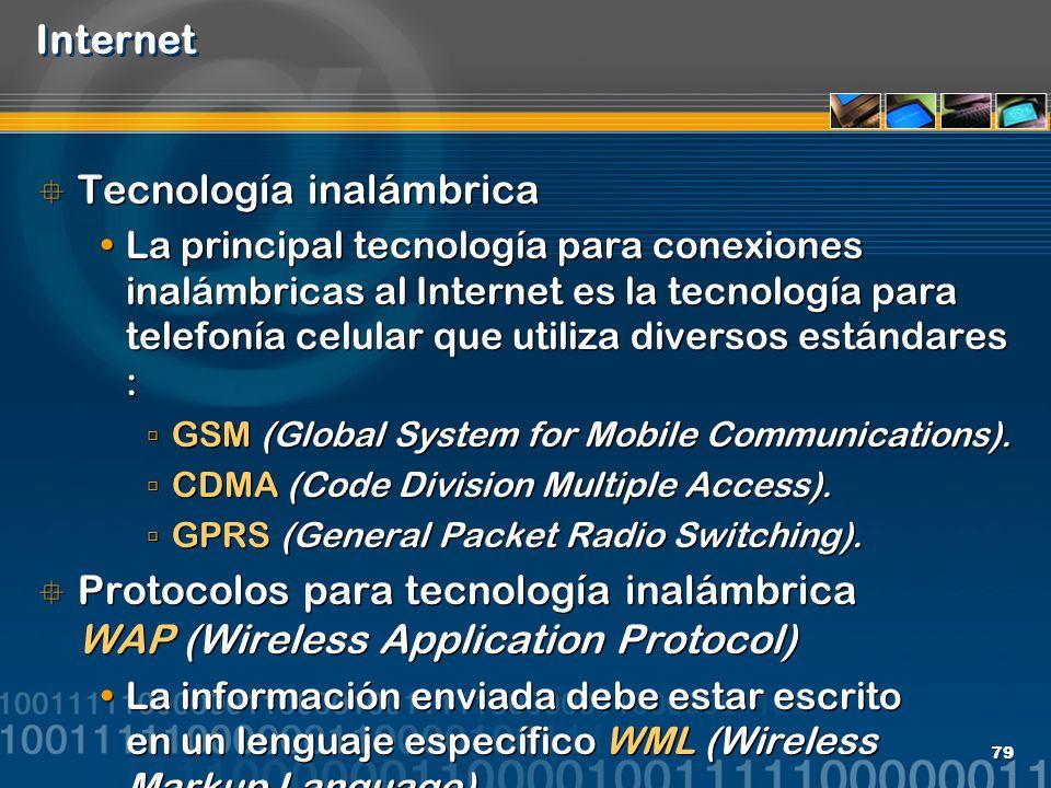 79 Internet Tecnología inalámbrica La principal tecnología para conexiones inalámbricas al Internet es la tecnología para telefonía celular que utiliz