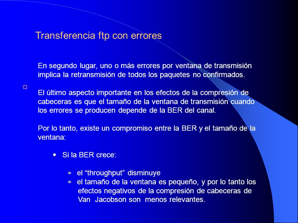 En segundo lugar, uno o más errores por ventana de transmisión implica la retransmisión de todos los paquetes no confirmados. El último aspecto import